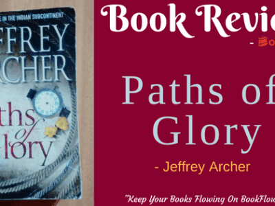 PATHS OF GLORY BY JEFFREY ARCHER